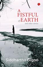 A Fistful of Earth and Other Stories af Siddhartha Gigoo