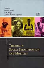 Themes in Social Stratification and Mobility