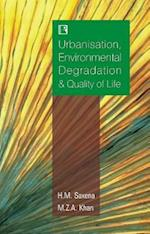 Urbanisation, Environmental Degradation and Quality of Life