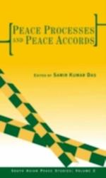 Peace Processes and Peace Accords (South Asian Peace Studies Series)