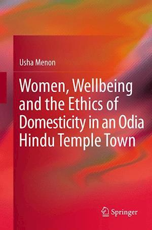 Women, Wellbeing, and the Ethics of Domesticity in an Odia Hindu Temple Town