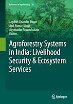 Agroforestry Systems in India: Livelihood Security & Ecosystem Services (ADVANCES IN AGROFORESTRY)