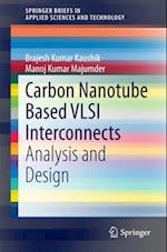 Carbon Nanotube Based VLSI Interconnects af Manoj Kumar Majumder