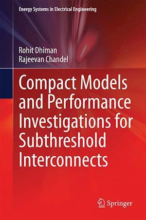 Compact Models and Performance Investigations for Subthreshold Interconnects