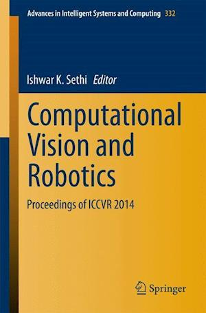 Computational Vision and Robotics : Proceedings of ICCVR 2014