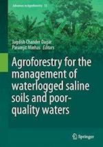 Agroforestry for the Management of Waterlogged Saline Soils and Poor-Quality Waters af Jagdish Chander Dagar