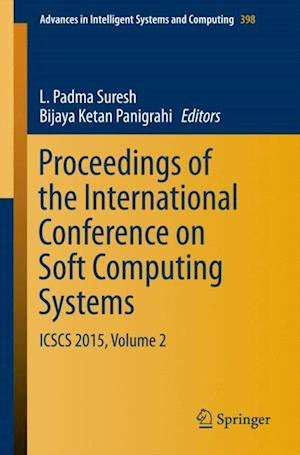 Proceedings of the International Conference on Soft Computing Systems : ICSCS 2015, Volume 2