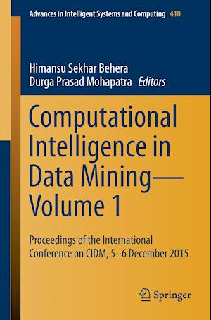 Computational Intelligence in Data Mining-Volume 1 : Proceedings of the International Conference on CIDM, 5-6 December 2015