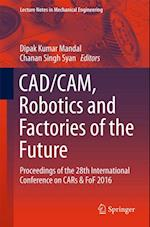 CAD/CAM, Robotics and Factories of the Future (Lecture Notes in Mechanical Engineering)
