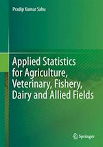 Applied Statistics for Agriculture, Veterinary, Fishery, Dairy and Allied Fields