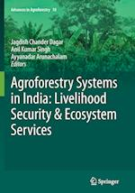 Agroforestry Systems in India: Livelihood Security & Ecosystem Services af Jagdish Chander Dagar