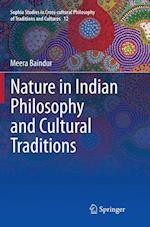Nature in Indian Philosophy and Cultural Traditions (Sophia Studies in Cross Cultural Philosophy of Traditions an, nr. 12)