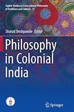 Philosophy in Colonial India (Sophia Studies in Cross Cultural Philosophy of Traditions an, nr. 30)