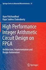 High Performance Integer Arithmetic Circuit Design on FPGA (Springer Series in Advanced Microelectronics, nr. 51)