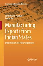 Manufacturing Exports from Indian States (India Studies in Business and Economics)