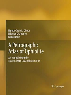 A Petrographic Atlas of Ophiolite : An example from the eastern India-Asia collision zone
