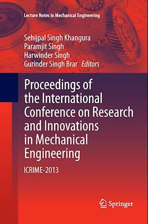 Proceedings of the International Conference on Research and Innovations in Mechanical Engineering : ICRIME-2013