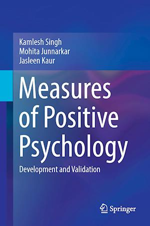 Measures of Positive Psychology : Development and Validation
