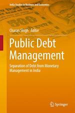 Public Debt Management (India Studies in Business and Economics)