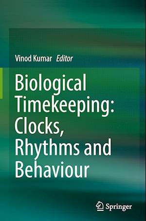 Bog, hardback Biological Timekeeping: Clocks, Rhythms and Behaviour af Vinod Kumar