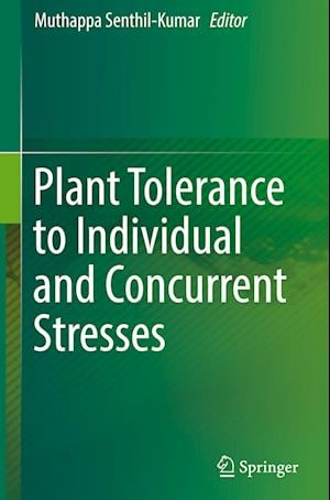 Plant Tolerance to Individual and Concurrent Stresses
