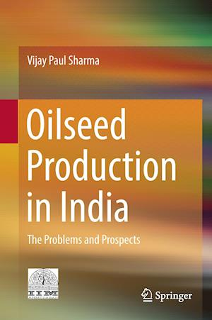Oilseed Production in India : The Problems and Prospects