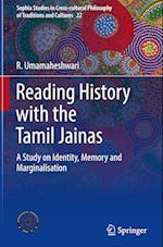 Reading History with the Tamil Jainas (Sophia Studies in Cross-cultural Philosophy of Traditions and Cultures, nr. 22)