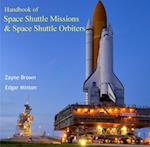 Handbook of Space Shuttle Missions & Space Shuttle Orbiters af Edgar Brown, Zayne Minton