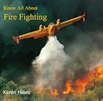 Know All About Fire Fighting