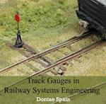 Track Gauges in Railway Systems Engineering