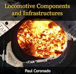 Locomotive Components and Infrastructures