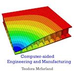 Computer-aided Engineering and Manufacturing
