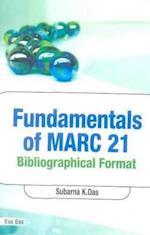 Fundamentals of Marc 21 Bibliographic Format