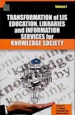 Transformation of Lis Education, Libraries and Information Services for Knowledge Society