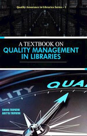 Bog, hardback A Textbook on Quality Management in Libraries af Sneha Tripathi, Aditya Tripathi