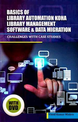 Bog, hardback Basics of Library Automation, Koha Library Management Software & Data Migration af Vinod Kumar Mishra
