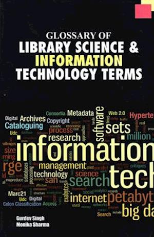 Bog, hardback Glossary of Library Science and Information Technology Terms af Monika Sharma, Gurdev Singh