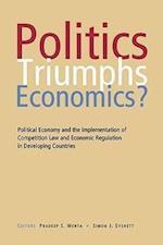 Politics Triumphs Economics?