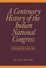 A Centenary History of the Indian National Congress(Volume III)