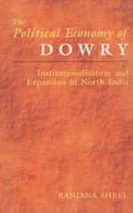 The Political Economy of Dowry