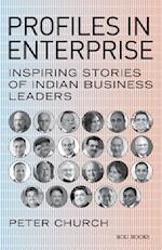 Profiles in Enterprise: Inspiring Stories of Indian Business Leaders