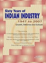 Sixty Years of Indian Industry - 1947 to 2007