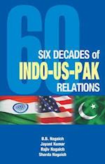 Six Decades of Indo-US-Pak Relations