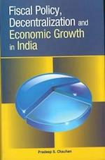 Fiscal Policy, Decentralization & Economic Growth in India