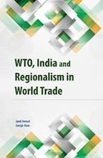 Wto, India and Regionalism in World Trade