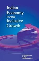 Indian Economy Towards Inclusive Growth af G. Satyanarayana, G. Raju, Madhusudana H. S