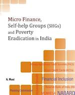 Micro Finance, Self-Help Groups (Shgs) and Poverty Eradication in India af N. Mani