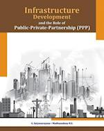 Infrastructure Development & the Role of Public-Private-Partnership (PPP) af Professor G Satyanarayana