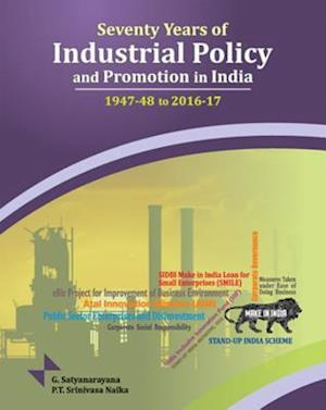 Seventy Years of Industrial Policy & Promotion in India