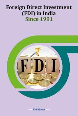 Bog, hardback Foreign Direct Investment Fdi in India Since 1991 af Niti Bhasin